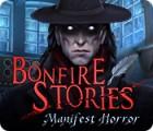 Bonfire Stories: Manifest Horror igrica