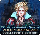 Bridge to Another World: Alice in Shadowland Collector's Edition igrica