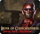 Brink of Consciousness: Dorian Gray Syndrome igrica