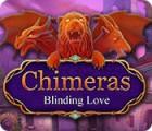 Chimeras: Blinding Love igrica