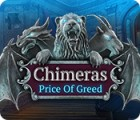 Chimeras: Price of Greed igrica