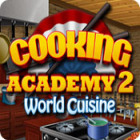 Cooking Academy 2: World Cuisine igrica