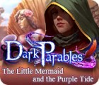 Dark Parables: The Little Mermaid and the Purple Tide igrica