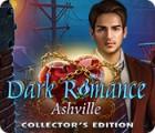 Dark Romance: Ashville Collector's Edition igrica