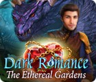 Dark Romance: The Ethereal Gardens igrica