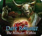 Dark Romance: The Monster Within igrica