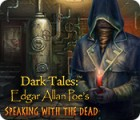 Dark Tales: Edgar Allan Poe's Speaking with the Dead igrica