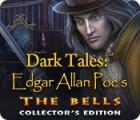 Dark Tales: Edgar Allan Poe's The Bells Collector's Edition igrica