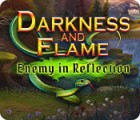 Darkness and Flame: Enemy in Reflection igrica