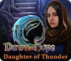 Dawn of Hope: Daughter of Thunder igrica