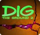 Dig The Ground 2 igrica