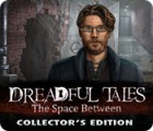 Dreadful Tales: The Space Between Collector's Edition game