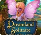 Dreamland Solitaire igrica