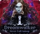 Dreamwalker: Never Fall Asleep igrica