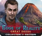 Edge of Reality: Great Deeds Collector's Edition igrica
