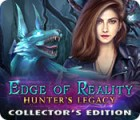 Edge of Reality: Hunter's Legacy Collector's Edition igrica