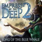 Empress of the Deep 2: Song of the Blue Whale igrica