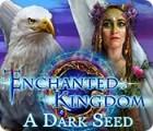 Enchanted Kingdom: A Dark Seed igrica