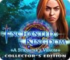 Enchanted Kingdom: A Stranger's Venom Collector's Edition igrica