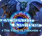 Enchanted Kingdom: The Fiend of Darkness igrica