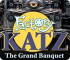 Factory Katz: The Grand Banquet igrica