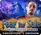 Fear for Sale: City of the Past Collector's Edition igrica
