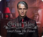 Grim Tales: Guest From The Future Collector's Edition igrica