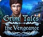 Grim Tales: The Vengeance igrica