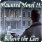 Haunted Hotel II: Believe the Lies igrica