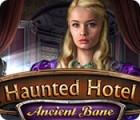Haunted Hotel: Ancient Bane igrica