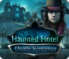 Haunted Hotel: Death Sentence igrica