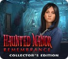 Haunted Manor: Remembrance Collector's Edition igrica