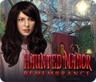 Haunted Manor: Remembrance igrica
