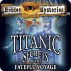 Hidden Mysteries: The Fateful Voyage - Titanic igrica