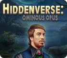 Hiddenverse: Ominous Opus igrica