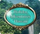 Holiday Adventures: Hawaii igrica