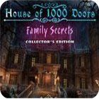 House of 1000 Doors: Family Secrets Collector's Edition igrica