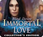Immortal Love: Blind Desire Collector's Edition igrica