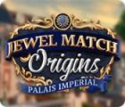 Jewel Match Origins: Palais Imperial igrica