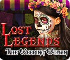 Lost Legends: The Weeping Woman igrica