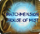 Matchmension: House of Mist igrica