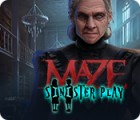 Maze: Sinister Play igrica