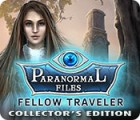 Paranormal Files: Fellow Traveler Collector's Edition igrica