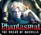Phantasmat: The Dread of Oakville igrica