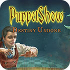 PuppetShow: Destiny Undone Collector's Edition igrica