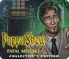 PuppetShow: Fatal Mistake Collector's Edition igrica