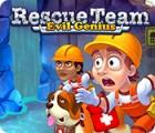 Rescue Team: Evil Genius igrica