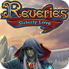 Reveries: Sisterly Love Collector's Edition igrica