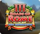 Roads of Rome: New Generation III igrica