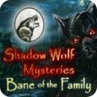 Shadow Wolf Mysteries: Bane of the Family Collector's Edition igrica